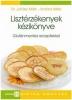 Lisztérzékenyek kézikönyve - Gluténmentes receptekkel